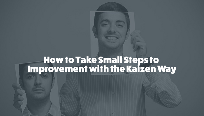 Continuous Improvement the Kaizen Way